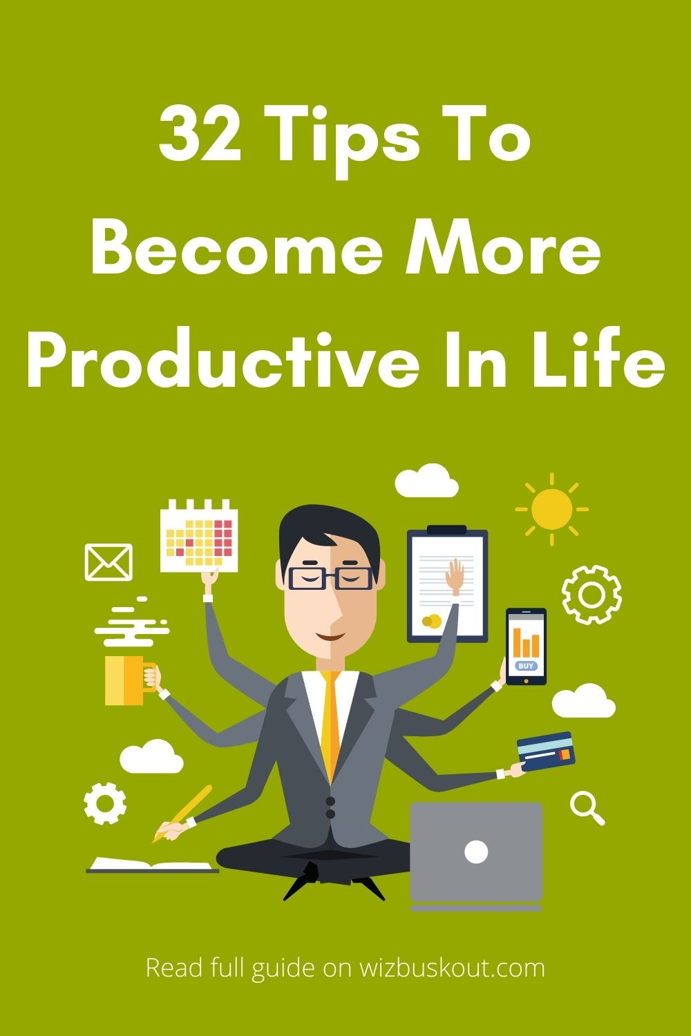 32 Tips To Become More Productive In Life