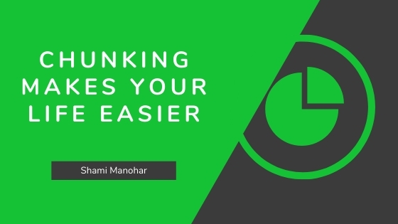 5 Ways chunking makes your life easier