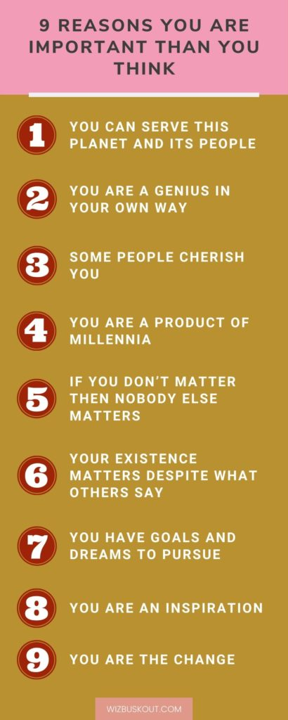 9 reasons you are important than you think