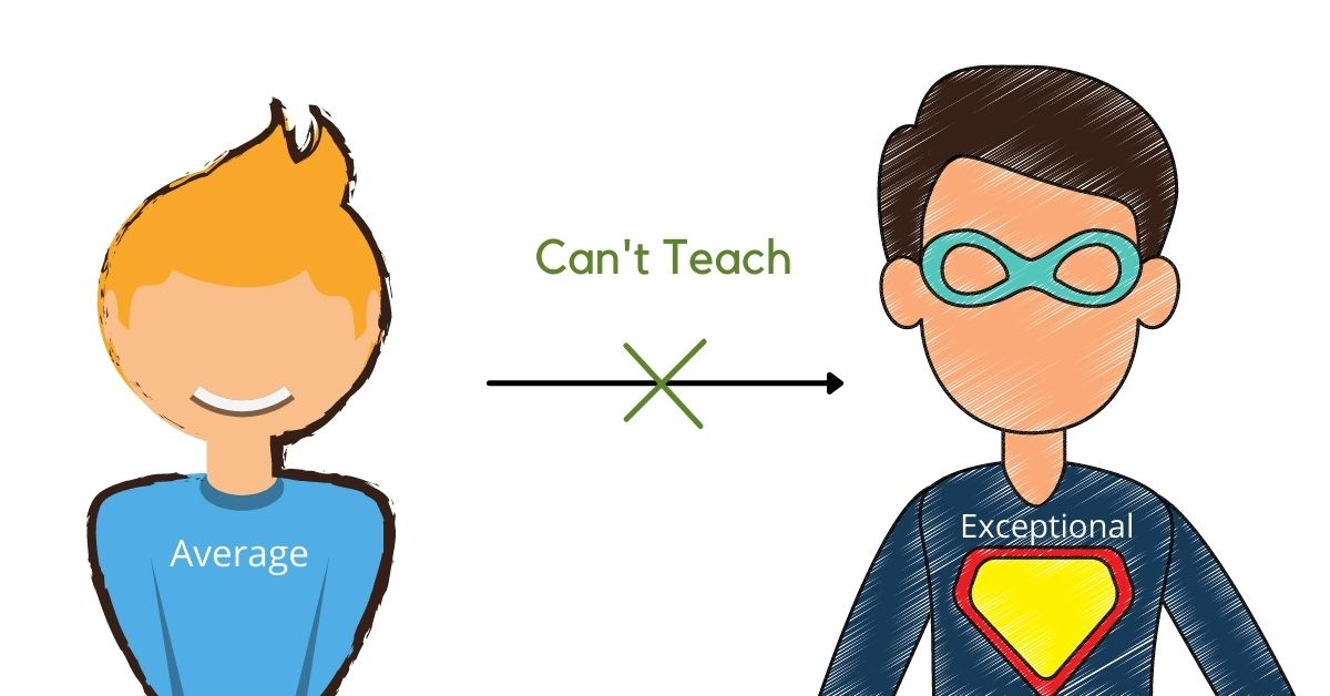 An average can't teach someone how to be exceptional