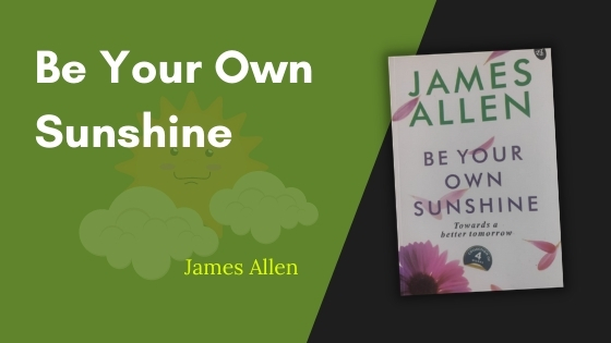 Be Your Own Sunshine Summary