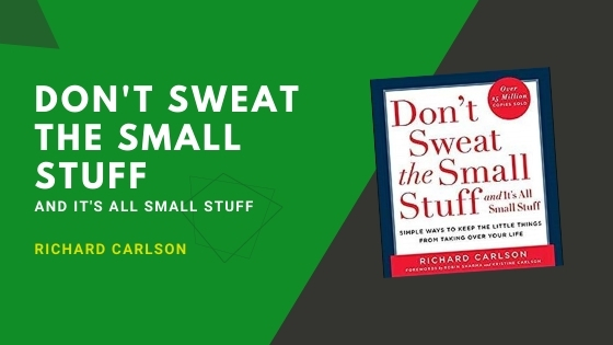 Don't sweat the small stuff summary featured