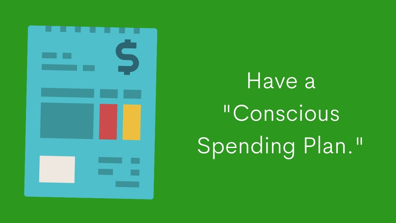 Have a Conscious Spending Plan