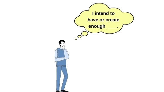 I intend to create enough