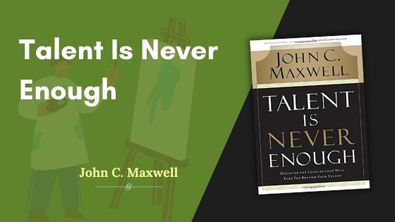 Talent Is Never Enough Summary Featured