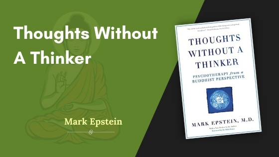 Thoughts Without A Thinker Summary Featured