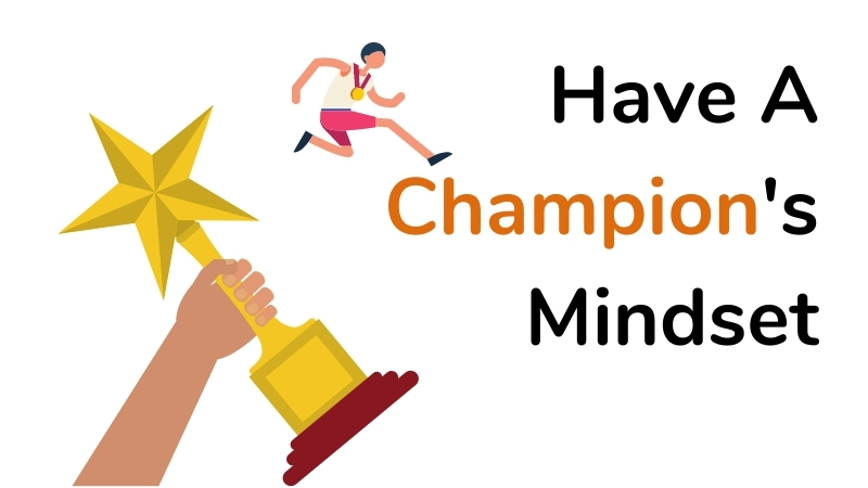 have a champion's mindset