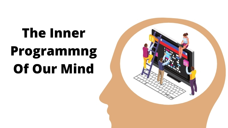 the inner programmng of our mind
